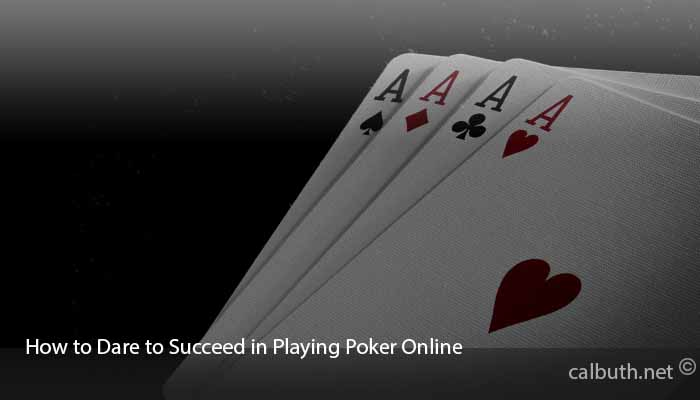 How-to-Dare-to-Succeed-in-Playing-Poker-Online